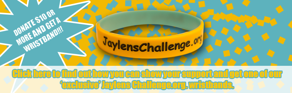Jaylens Challenge Foundation, Inc - Wristband Donation